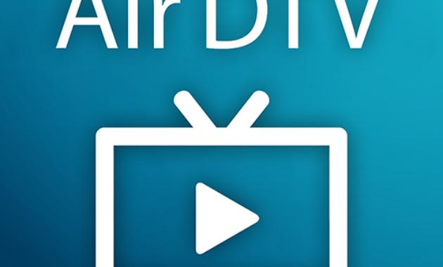 Air DTV 630x380 » 5 Aplikasi Android Terbaik Untuk Nonton TV dari HP