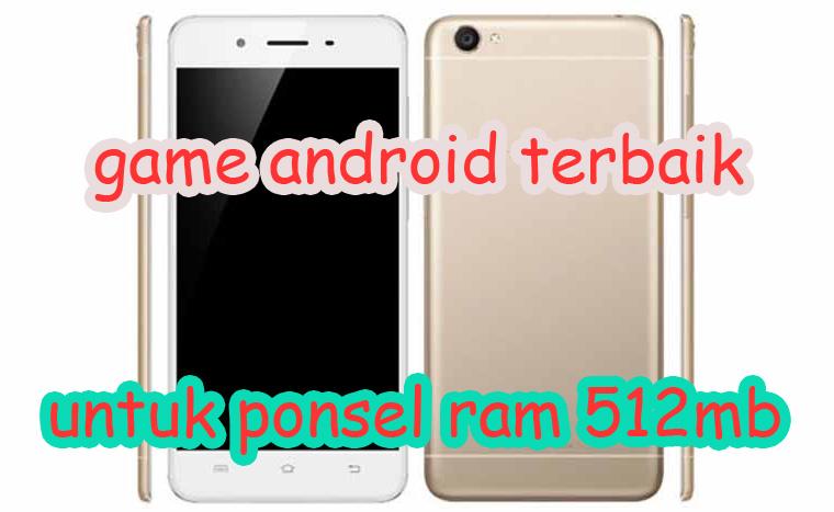 Pilihan Game Android Terbaik Untuk Ponsel dengan RAM 512 MB