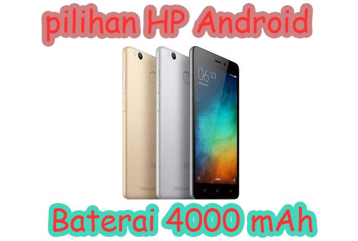 hp android fitur baterai 4000mah bagus » Kelebihan dan Kekurangan HP Android dengan Baterai Tanam