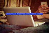 penggunaan komputer untuk bisnis online 200x135 » Tips Memaksimalkan Kemampuan Komputer untuk Bisnis Online