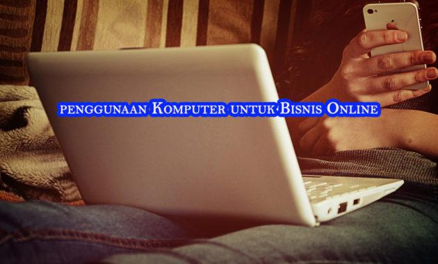 penggunaan komputer untuk bisnis online 630x380 » Tips Memaksimalkan Kemampuan Komputer untuk Bisnis Online